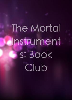 The Mortal Instruments: Book Club海报封面图
