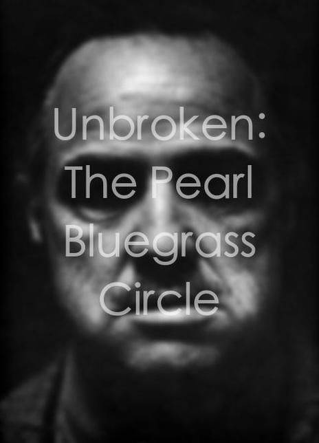 Unbroken: The Pearl Bluegrass Circle海报封面