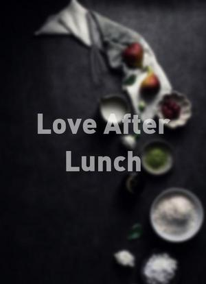 Love After Lunch海报封面图