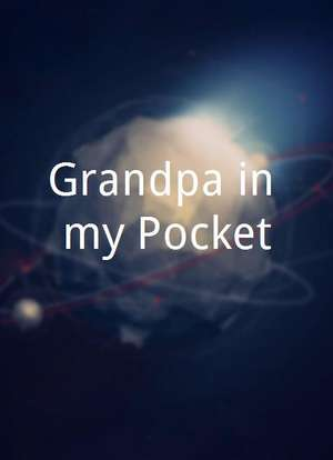 Grandpa in my Pocket海报封面图