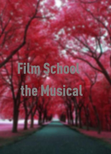 Film School the Musical海报封面