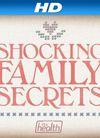 Shocking Family Secrets
